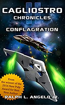 The Cagliostro Chronicles II: Conflagration by [Angelo Jr., Ralph L.]