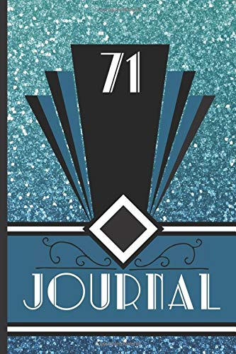 71 Journal: Record and Journal Your 71st Birthday Year to Create a Lasting Memory Keepsake (Blue Art Deco Birthday Journals, Band 71)
