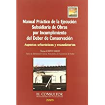 Manual práctico de la ejecución subsidiaria de obras por incumplimiento del deber de conservación: aspectos urbanísticos y recaudatorios