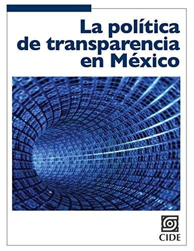 La política de transparencia en México (Coyuntura y Ensayo nº 10)