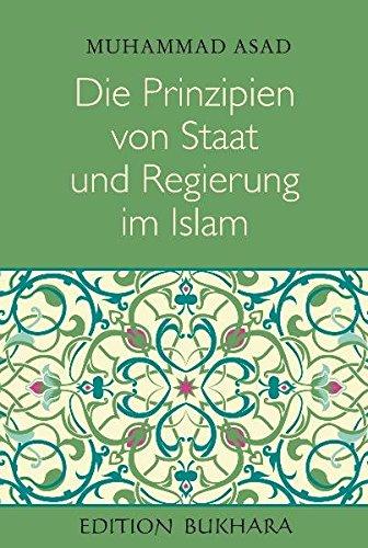 Die Prinzipien von Staat und Regierung im Islam: The Principles of State and Government in Islam