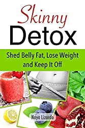 SKINNY DETOX - 14 Day Detox Cleanse: Simple and Effective Three-Step Plan for Improved Health and Weight Loss (English Edition)