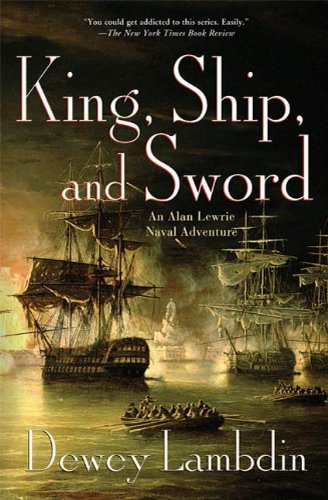 King, Ship, and Sword: An Alan Lewrie Naval