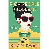 Rich People Problems: A Novel: 3 (Crazy Rich Asians Trilogy)