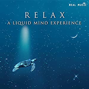 relax: Relax: A Liquid Mind Experience