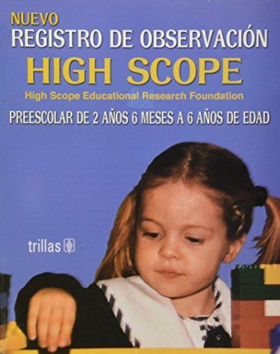 Nuevo registro de observacion High Scope/ New observation record of High Scope: Preescolar de 2 anos 6 Meses a 6 anos de edad