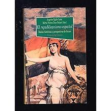 El republicanismo español: Raíces históricas y perspectivas de futuro (Historia Biblioteca Nueva)