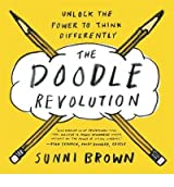 [(The Doodle Revolution: Unlock the Power to Think Differently)] [Author: Sunni Brown] published on (September, 2014)