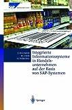 Integrierte Informationssysteme in Handelsunternehmen auf der Basis von SAP-Systemen (SAP Kompetent)