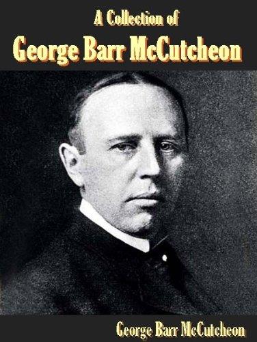 A Collection of George Barr McCutcheon (5 Books)-Graustark,Beverly of Graustark,Truxton King: A Story of Graustark,The Prince of Graustark and Brewster's Millions (English Edition) -