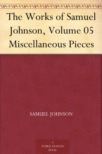 The Works of Samuel Johnson, Volume 05 Miscellaneous Pieces (English Edition)