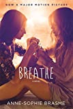 Breathe: A Novel by Anne-Sophie Brasme (2015-09-15)