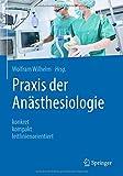 Praxis der Anästhesiologie: konkret - kompakt - leitlinienorientiert -