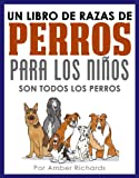 Image de Un libro de razas de perros para los niños: Son todos los perros