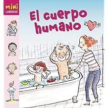 El cuerpo humano (Larousse - Infantil/Juvenil - Castellano - A Partir De 5/6 Años - Colección Mini Larousse)