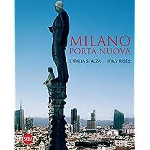 Milano Porta Nuova: Italy Rises