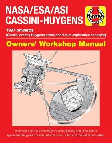 Nasa/Esa/Asi Cassini-Huygens Owners' Workshop Manual: 1997 onwards