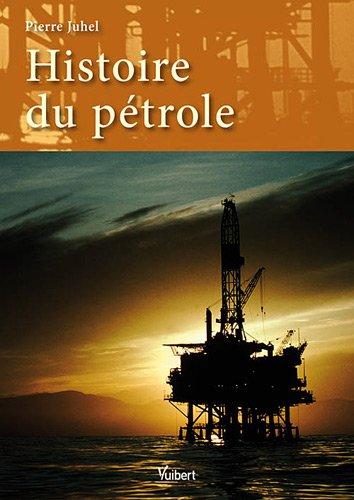 Histoire du pétrole par Pierre Juhel