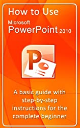 How to Use Microsoft PowerPoint 2010 (English Edition)