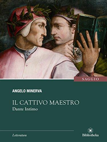Il Cattivo Maestro: Dante Intimo (Sapere)