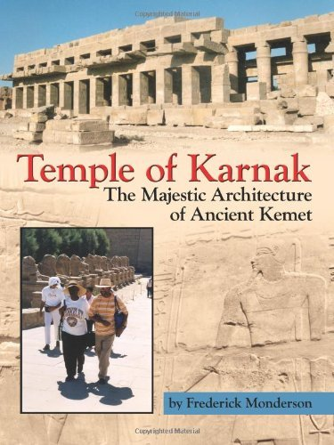 Temple of Karnak: The Majestic Architecture of Ancient Kemet by Frederick Monderson (2007-09-09)