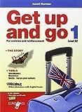 Get up and go. Per le Scuole superiori. Con CD Audio. Con espansione online: 1