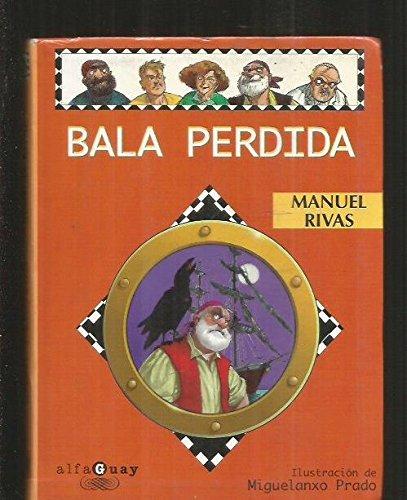 Bala perdida (Alfaguay) por Manuel Rivas