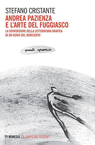 Andrea Pazienza e l'arte del fuggiasco. La sovversione della letteratura grafica di un genio del Novecento