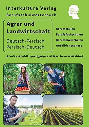 Berufsschulwörterbuch für Agrar- und Landwirtschaft: Deutsch-Persisch-Dari / Persisch-Dari -Deutsch
