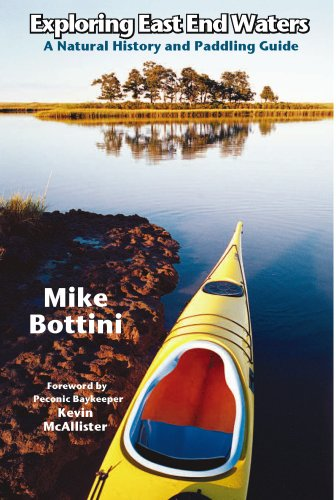 Exploring East End Waters: A Natural History and Paddling Guide (English Edition) por Mike Bottini