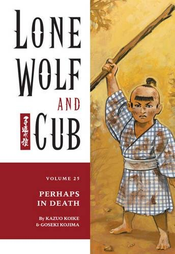Lone Wolf And Cub Volume 25: Perhaps In Death: Perhaps in Death v. 2 (Lone Wolf & Cub)