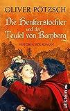 Die Henkerstochter und der Teufel von Bamberg (Die Henkerstochter-Saga, Band 5) - Oliver Pötzsch