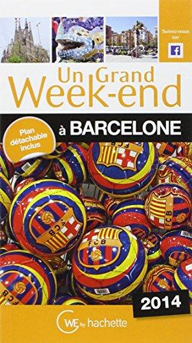 Un Grand Week-End à Barcelone 2014
