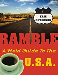 Ramble: A Field Guide to the U.S.A. (Ramble Guides) by Eric Peterson (2006-04-01)