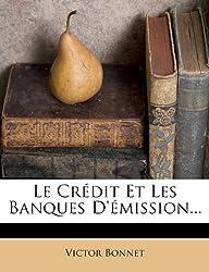 Le Credit Et Les Banques D'Emission...