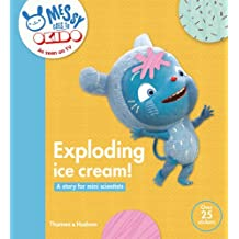 OKIDO: Exploding Ice Cream: Messy Learns All About Taste: A Story for Mini Scientists (Messy Goes to Okido)