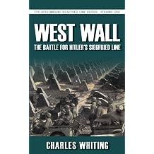 West Wall: The Battle for Hitler's Siegfried Line (Siegfried Line 1)