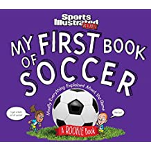 My First Book of Soccer: A Rookie Book (Sports Illustrated Kids Rookie Books)
