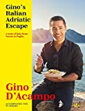 Gino's Italian Adriatic Escape: THE NEW COOKBOOK FROM THE ITV SERIES
