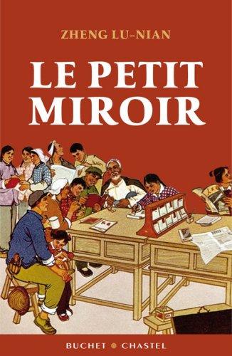 Le Petit Miroir : De Shanghai à Paris, un destin chinois par Lu-Nian Zheng