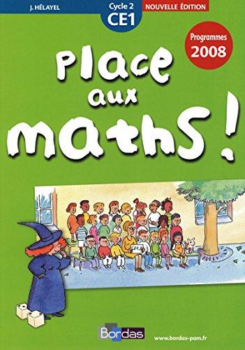 Place aux maths ! CE1• Programmes 2008 - Fichier de l'élève