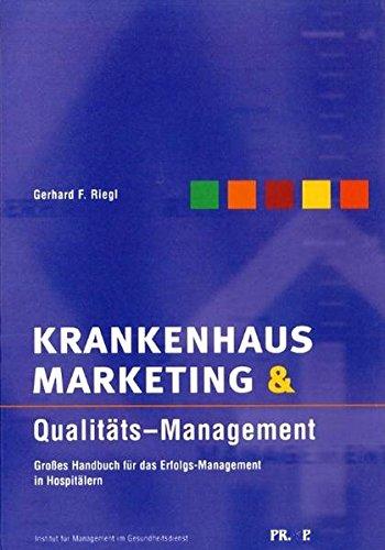 Krankenhausmarketing & Qualitäts-Management: Grosses Handbuch für das Erfolgs-Management in Hospitälern (Livre en allemand)