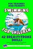 42 Breaststroke Drills: For Teachers and Parents (Swimming for Children)