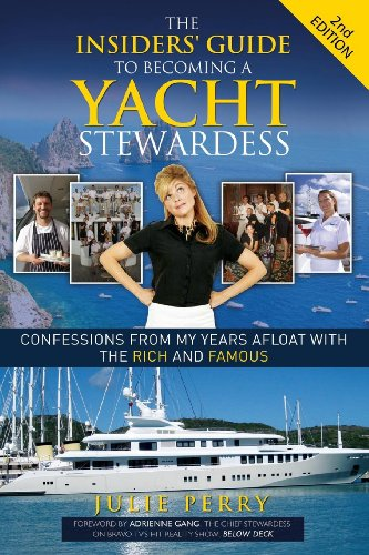 Epub Descargar The Insiders' Guide to Becoming a Yacht Stewardess 2nd Edition: Confessions from My Years Afloat with the Rich and Famous