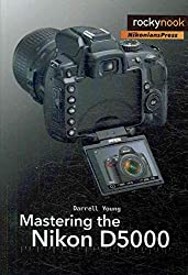 [(Mastering the Nikon D5000)] [By (author) Darrell Young] published on (January, 2010)