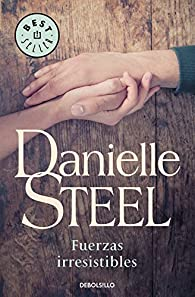 Fuerzas irresistibles par Danielle Steel