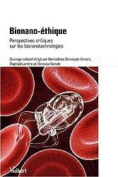 Bionano-éthique : Perspectives critiques sur les bionanotechnologies