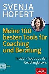 Meine 100 besten Tools für Coaching und Beratung: Insider-Tipps aus der Coachingpraxis (Dein Business) Gebundene Ausgabe