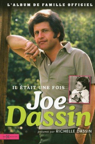 IL ETAIT UNE FOIS JOE DASSIN par RICHELLE DASSIN, JULIEN DASSIN