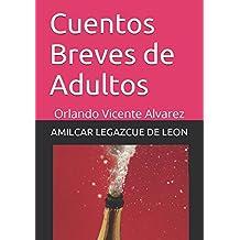 Cuentos Breves de Adultos: Orlando Vicente Alvarez